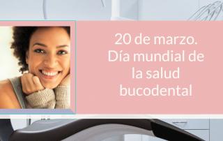 día mundial de la salud bucodental desde clinica dental doria medina