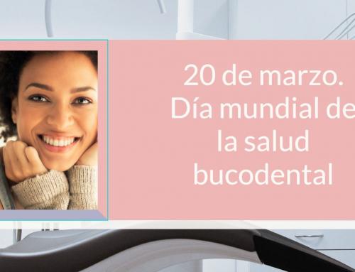Día mundial de la salud bucodental – 20 de marzo